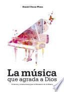La música que agrada a Dios