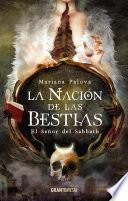 La nación de las bestias. El señor del Sabbath