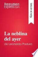 La neblina del ayer de Leonardo Padura (Guía de lectura)
