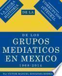 LA NEGRA HISTORIA DE LA CORRUPCIÓN INTEGRAL DEL LOS GRUPOS MEDIÁTICOS EN MÉXICO 1968-2014