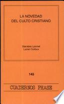 La Novedad del culto cristiano