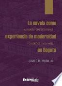 La novela como experiencia de modernidad en Bogotá