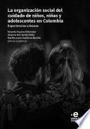La organización social del cuidado de niños niñas y adolescentes en colombia