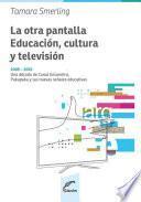 La otra pantalla: educación, cultura y televisión