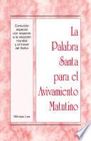 La Palabra Santa para el Avivamiento Matutino - Comunión especial con respecto a la situación mundial y al mover del Señor