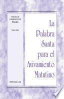 La Palabra Santa para el Avivamiento Matutino - Estudio de cristalización de Éxodo Tomo 3