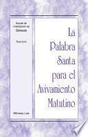 La Palabra Santa para el Avivamiento Matutino - Estudio de cristalización de Genesis, Tomo 1