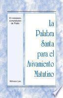 La Palabra Santa para el Avivamiento Matutino – El ministerio completador de Pablo