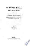 La Paloma Forcaz, drama en tres actos y en verso