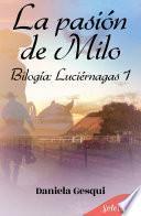 La pasión de Milo (Luciérnagas 1)