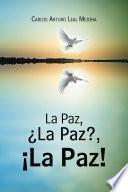 La Paz, ¿La Paz?, ¡La Paz!