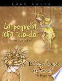 La pequeña niña clo-clo/The little cluck cluck girl El Sombrero de Ramas/The Branch Hat