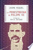 La perestroika de Felipe VI