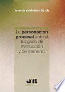 La personación procesal ante el juzgado de instrucción de menores