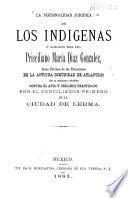 La personalidad jurídica de los indígenas, ó Alegato del Lic. Prisciliano María Díaz González, como patrono de los porcioneros de la antigua comunidad de Atlapulco en el amparo pedido contra el apeo y deslinde practicado por el conciliador primero de la ciudad de Lerma