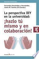 La perspectiva DIY en la universidad: ¡hazlo tú mismo y en colaboración!