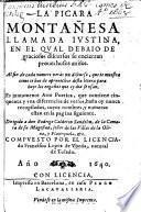 La Picara Montanesa llamada Justina, en el qual debaio de graciosos discursos se encierran provechosos avisos ... Es juntamente Arte Poetica (etc.)