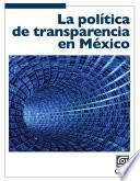 La política de transparencia en México