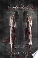 La Posesión De Lillie Y Rose