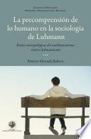 La precomprensión de lo humano en la sociología de Luhmann