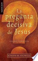 La Pregunta Decisiva de Jesus