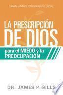La prescripción de Dios para el miedo y la preocupación