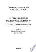 La primera guerra del siglo XX argentino: Los años de plomo (1951-1976)