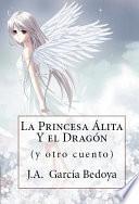 La princesa Álita y el dragón y otro cuento
