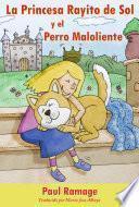 La Princesa Rayito de Sol y el Perro Maloliente (libro con Ilustraciones)