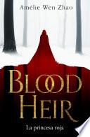 La princesa roja (BLOOD HEIR)