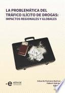 La problemática del tráfico ilícito de drogas: impactos regionales y globales