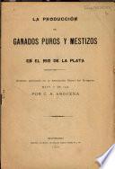 La producción de ganados puros y mestizos en el rio de La Plata