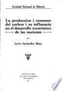 La producción i consumo del carbón i su influencia en el desarrollo económico de las naciones