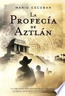 La profecía de Aztlán