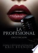 La profesional - Incitación - Libro 1