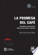 La promesa del café