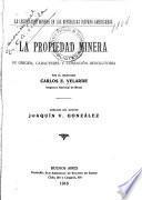 La propiedad minera su origen, caracteres y condición resolutoria