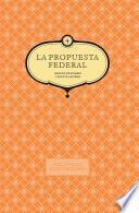 La propuesta federal (vol. 4)