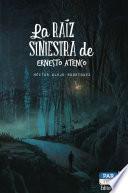 La raíz siniestra de Ernesto Atenco