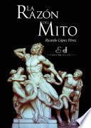 La Razón del Mito