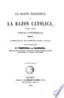 La Razón filosófica y la razón católica, cuarta parte