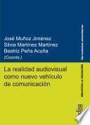 La realidad audiovisual como nuevo vehículo de comunicación