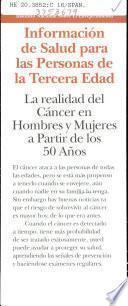 La realidad del cáncer en hombres y mujeres a partir de los 50 anos