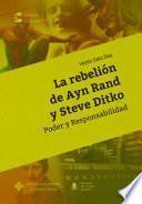 La rebelión de Ayn Rand y Steve Ditko. Poder y Responsabilidad