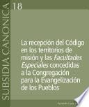 La recepción del Código en los territorios de misión y las Facultades Especiales concedidas a la Congregación para la Evangelización de los Pueblos