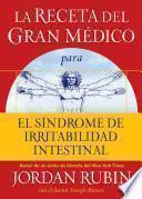 La receta del Gran Médico para el síndrome de irritabilidad intestinal