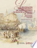 LA RECUPERACIÓN GEOARQUEOLÓGICA DEL PUERTO HISTÓRICO DE PALOS DE LA FRONTERA (SS. XIV-XVI)
