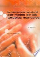 LA REEDUCACIÓN POSTURAL POR MEDIO DE LAS TERAPIAS MANUALES