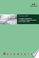 La región sospechosa. La dialéctica hispanocatalana entre 1875 y 1939