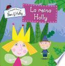 La reina Holly (El pequeño reino de Ben y Holly. Primeras lecturas)
